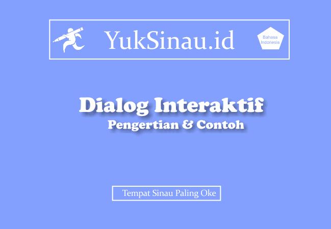 Pengertian Dan Contoh Singkat Dialog Interaktif Yuksinau Id