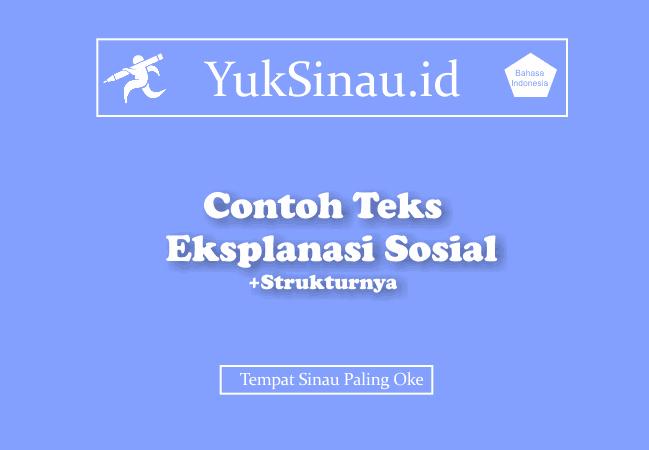 Contoh Teks Eksplanasi Sosial Beserta Strukturnya Yuksinau Id