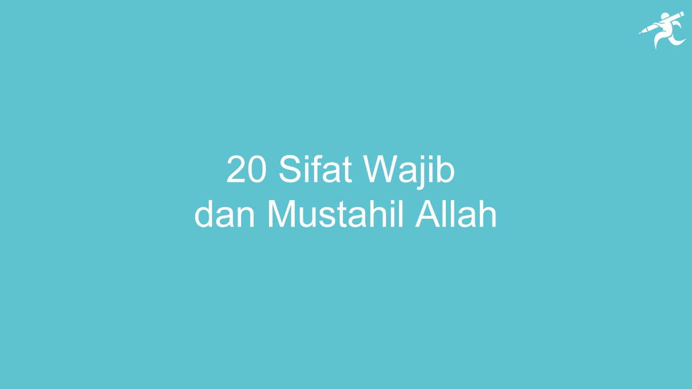 20 Sifat Wajib dan Mustahil Allah