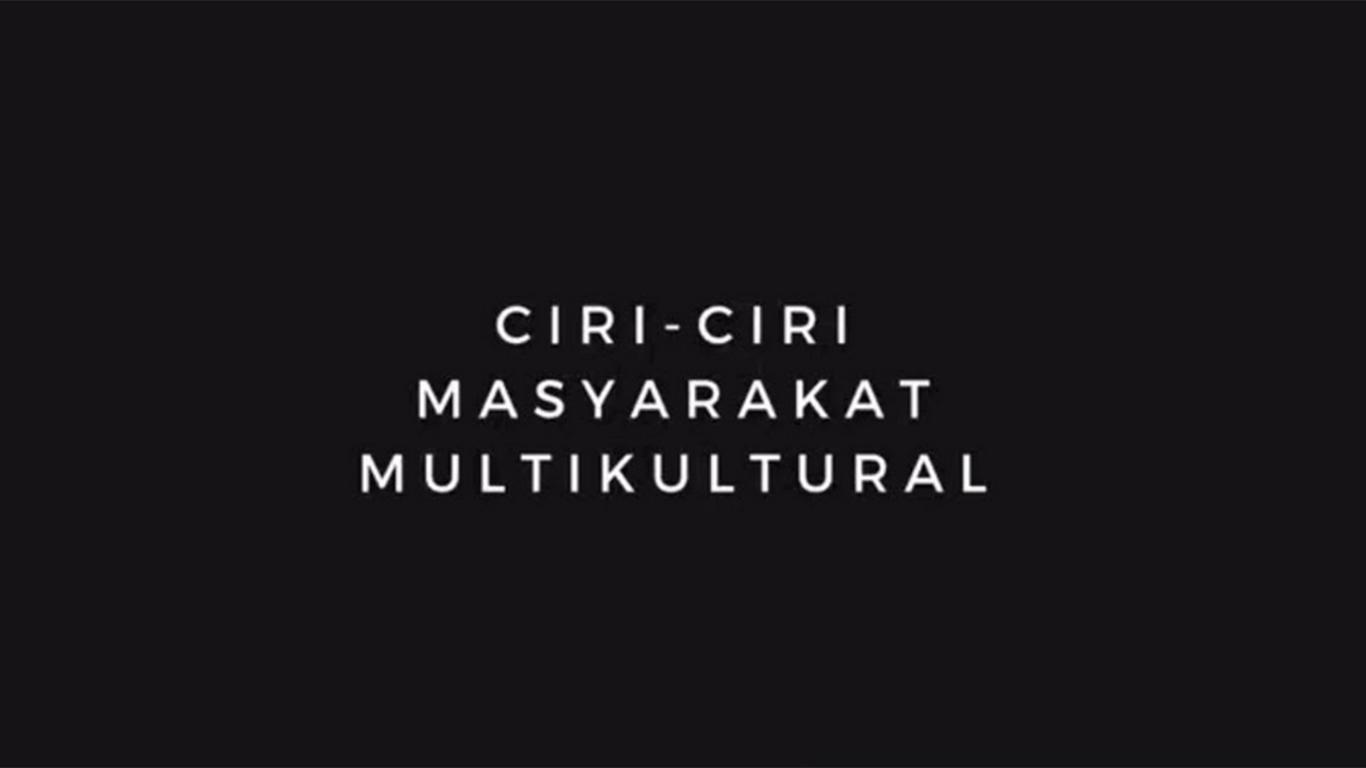 ciri ciri masyarakat multikultural