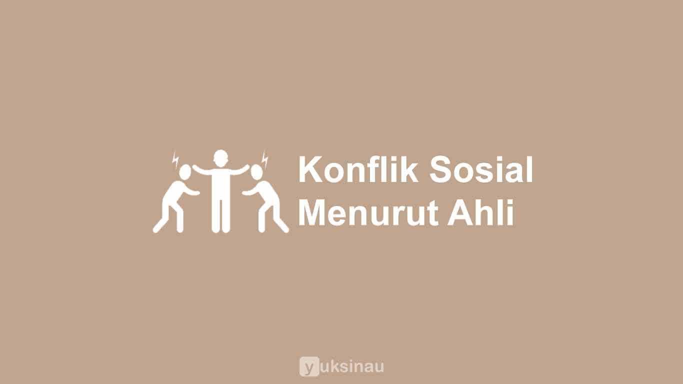 Konflik Sosial Menurut Ahli