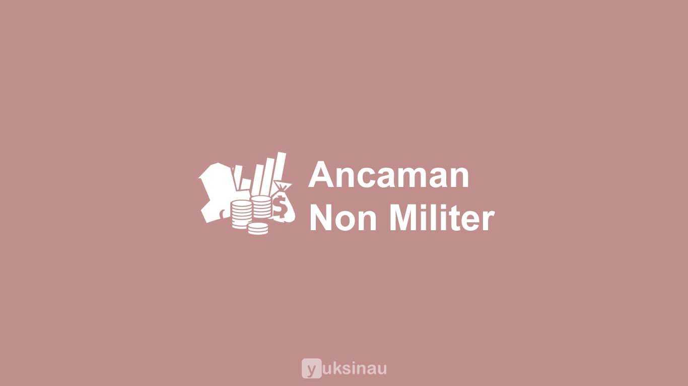 Contoh Ancaman Non Militer