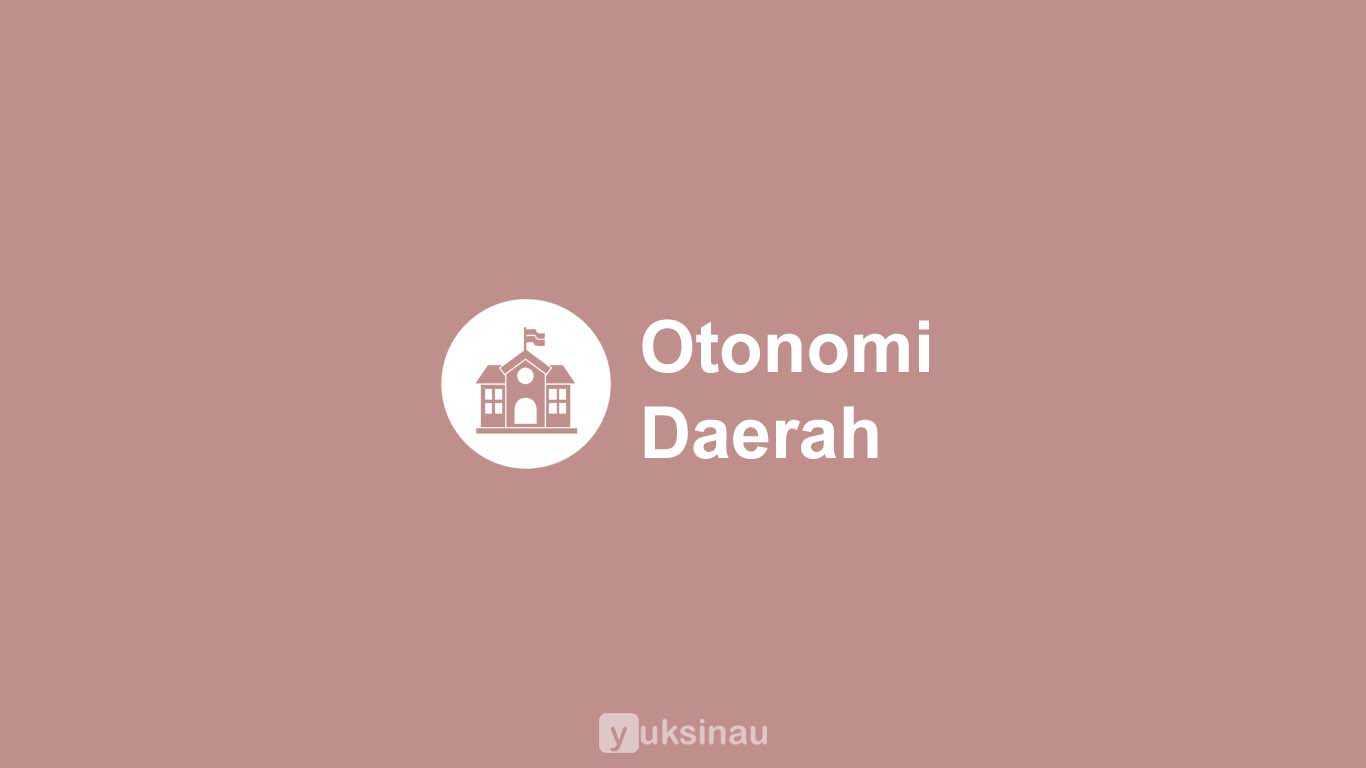 Contoh Makalah Otonomi Daerah Dalam Kerangka Nkri