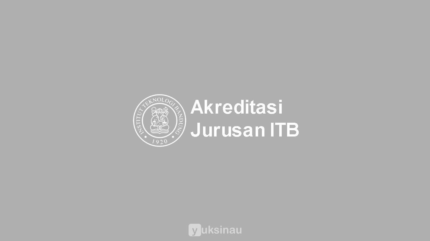 Akreditasi Jurusan ITB