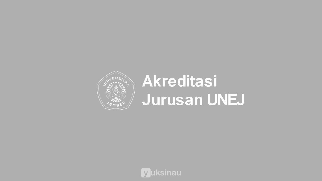 Akreditasi Jurusan UNEJ