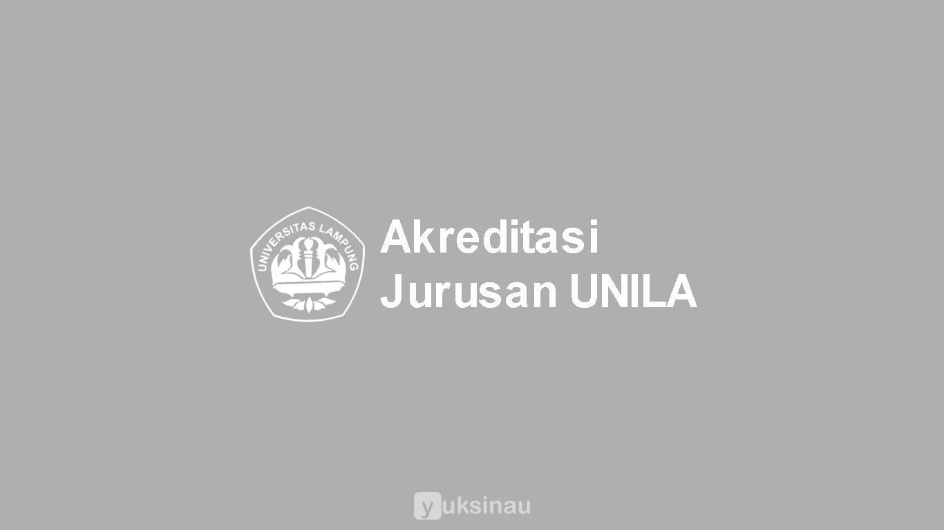 Akreditasi Jurusan UNILA
