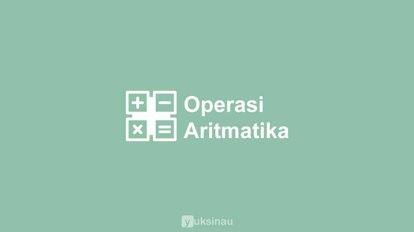 Operasi Aritmatika: Biner, Oktal, Heksadesimal
