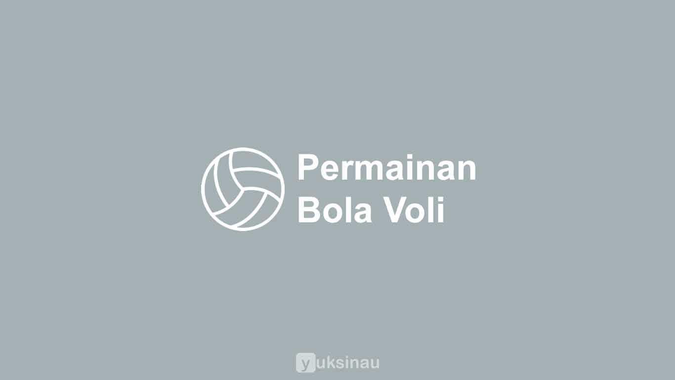 √ Permainan Bola Voli Peraturan Teknik Posisi Dan Sejarah