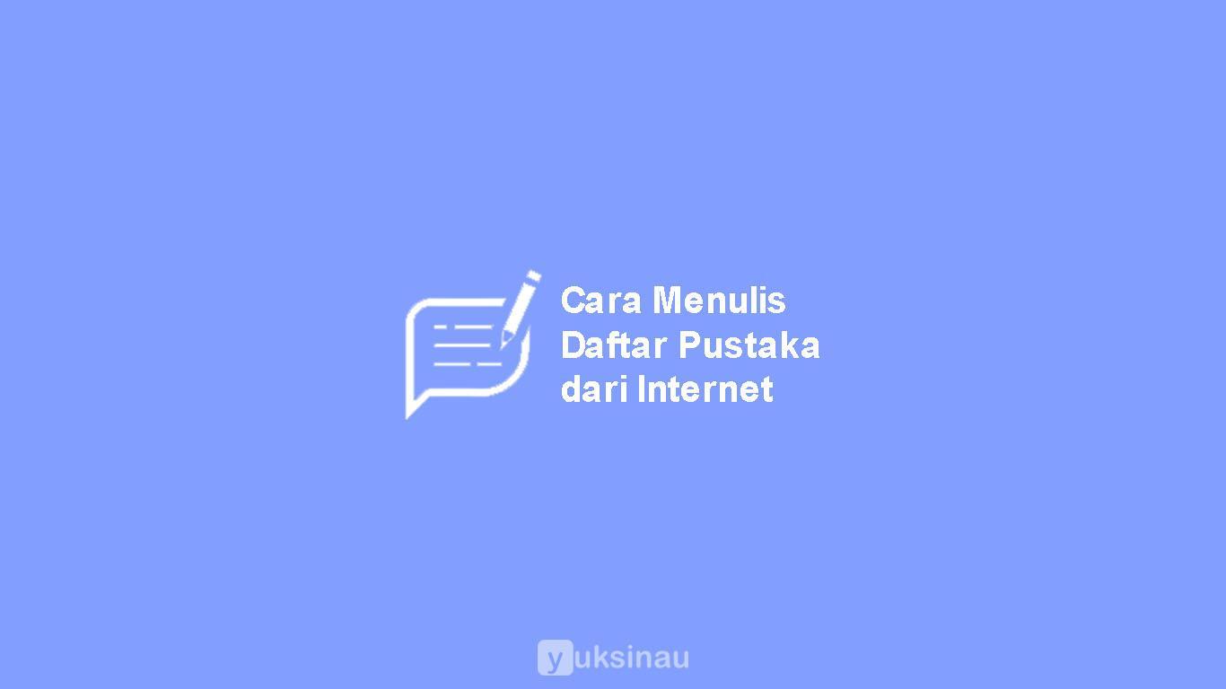 Cara Menulis Daftar Pustaka dari Internet