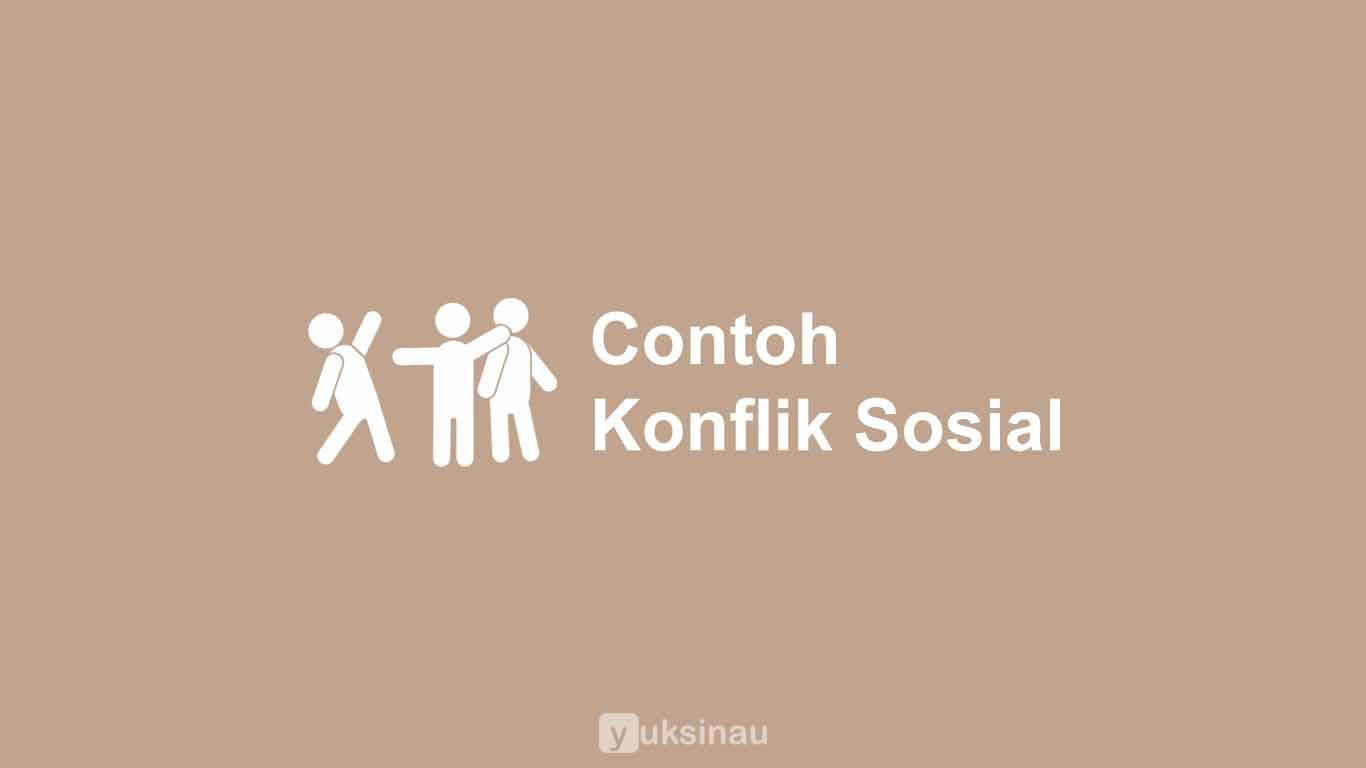 Contoh Konflik Sosial