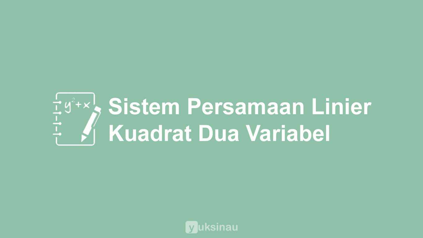 Sistem Persamaan Linier Kuadrat Dua Variabel
