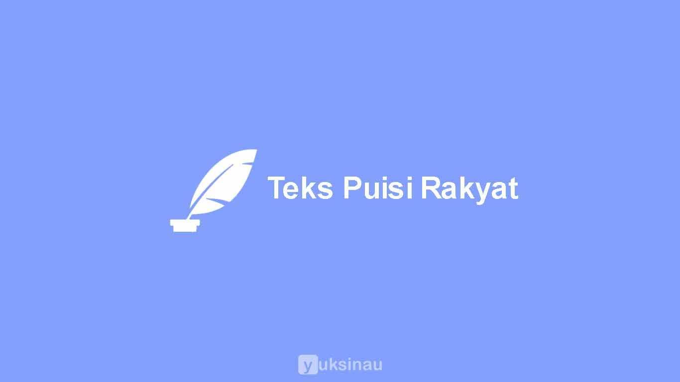 Teks Puisi Rakyat