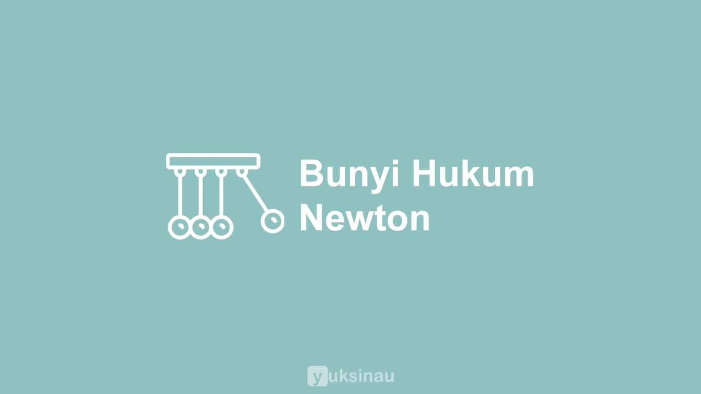Bunyi Hukum Newton (1, 2, 3)