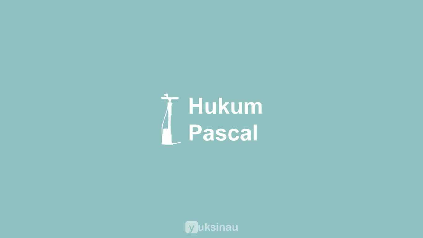 Bunyi, Rumus, Penerapan Hukum Pascal