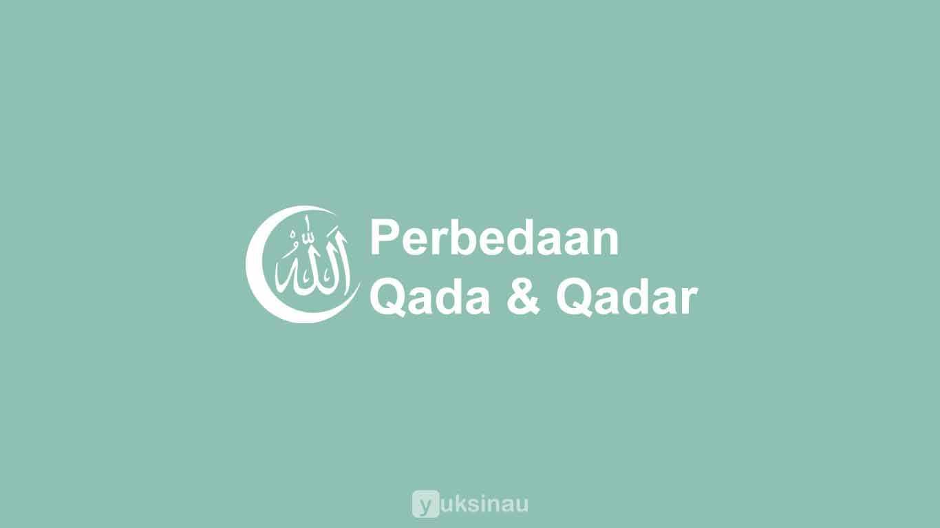 Perbedaan Qada dan Qadar