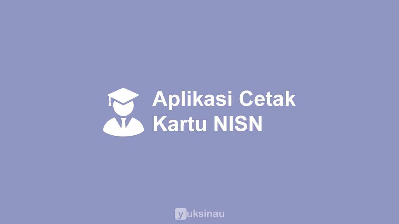 Aplikasi Cetak Kartu NISN Gratis Terbaru