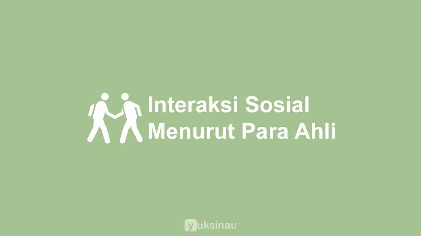 Interaksi Sosial Menurut Para Ahli