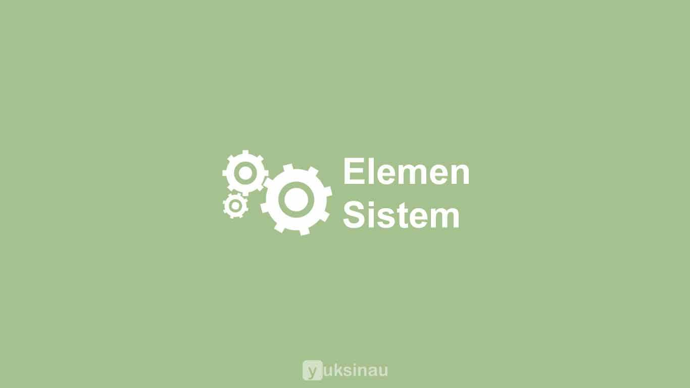 Elemen Sistem