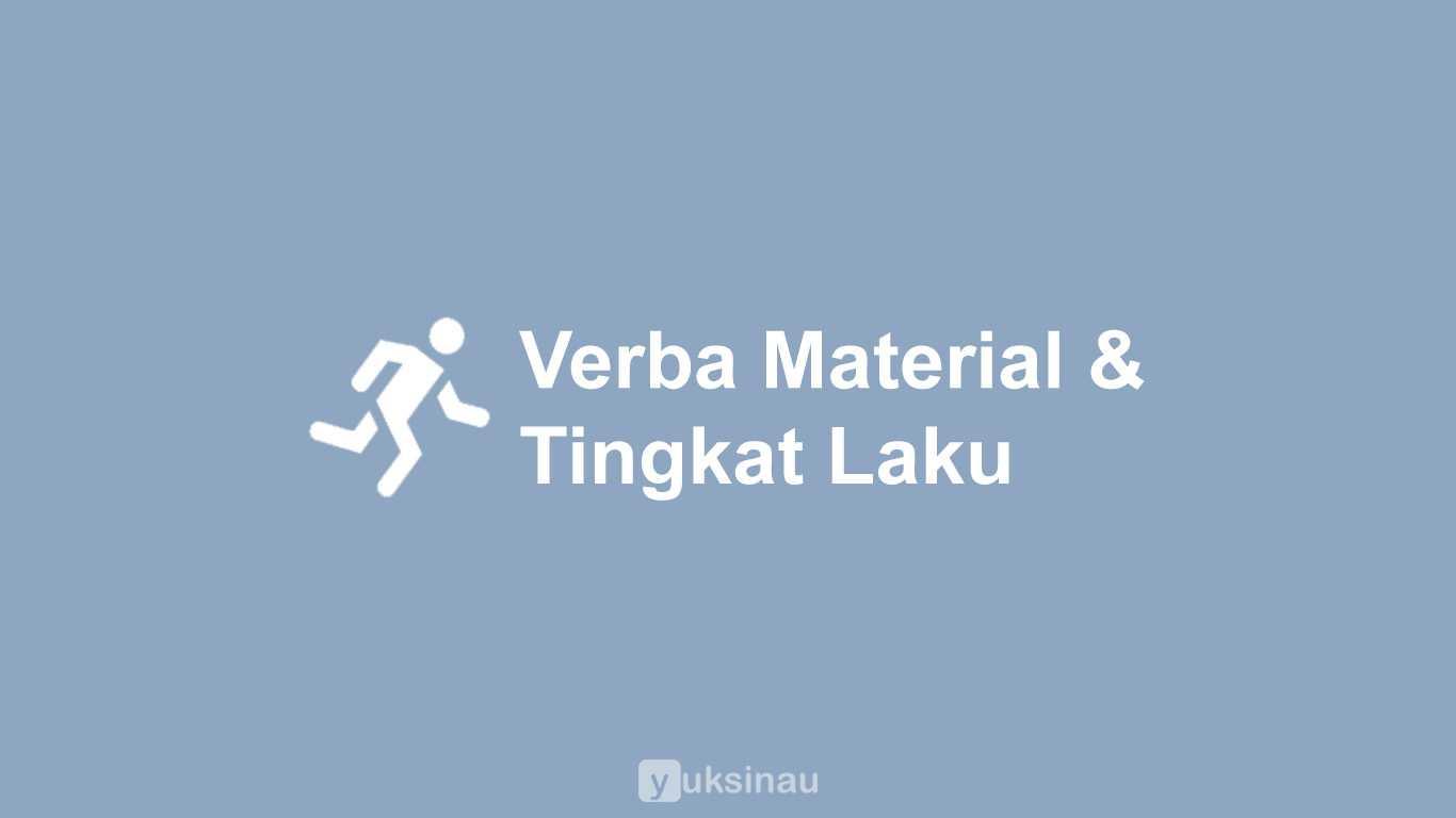 Verba Material dan Verba Tingkah Laku