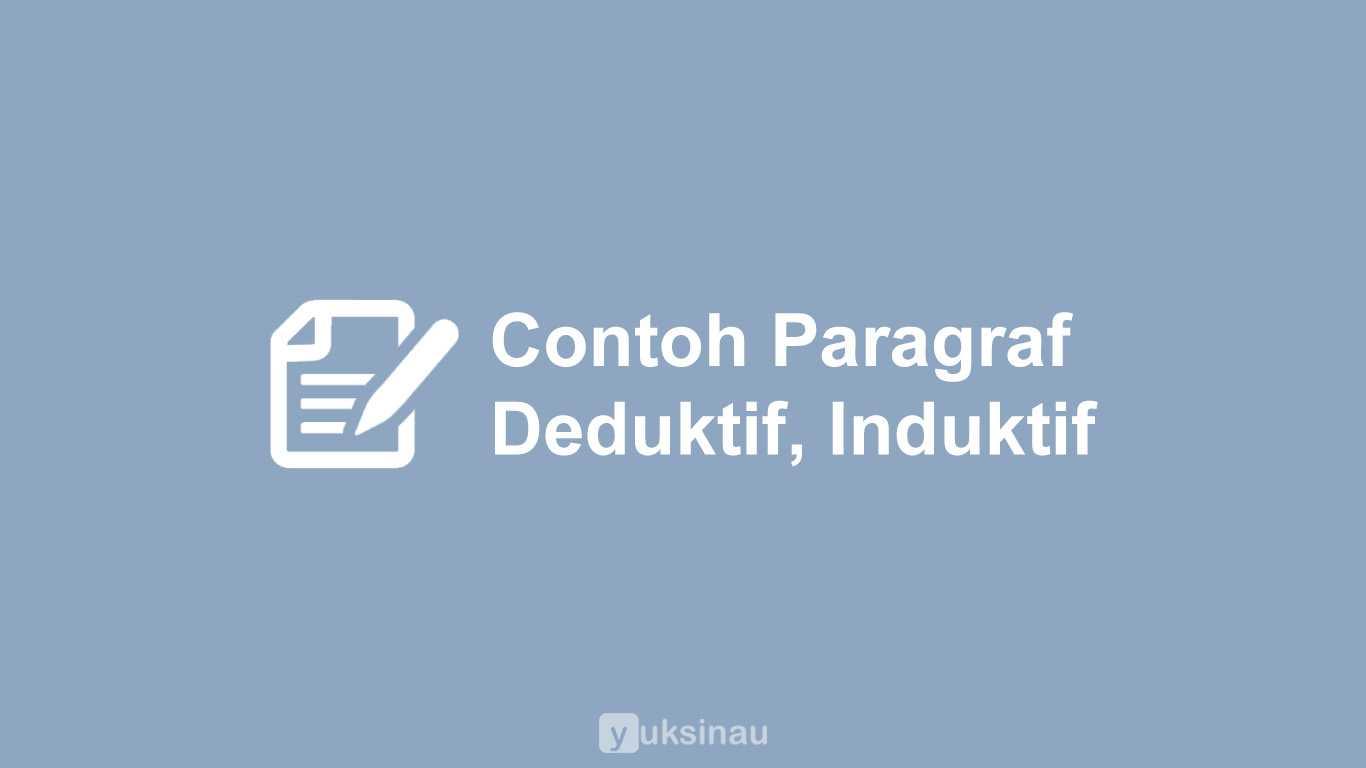 Contoh Paragraf Deduktif, Induktif, Campuran