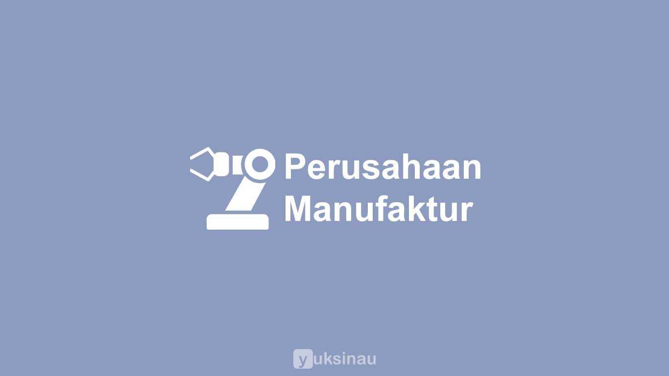 Perusahaan Manufaktur