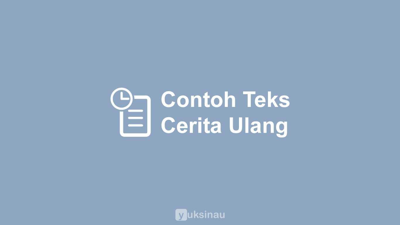 Contoh Teks Cerita Ulang