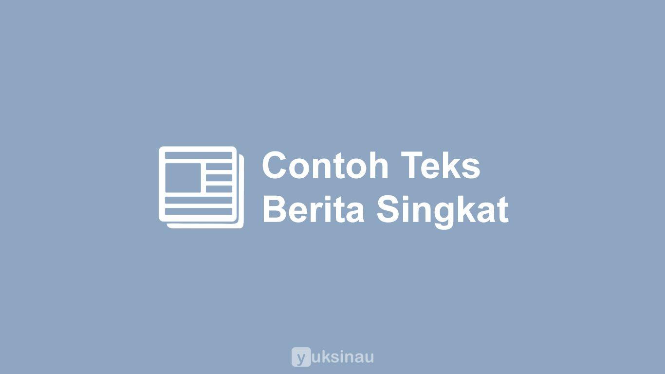 Contoh Berita Singkat