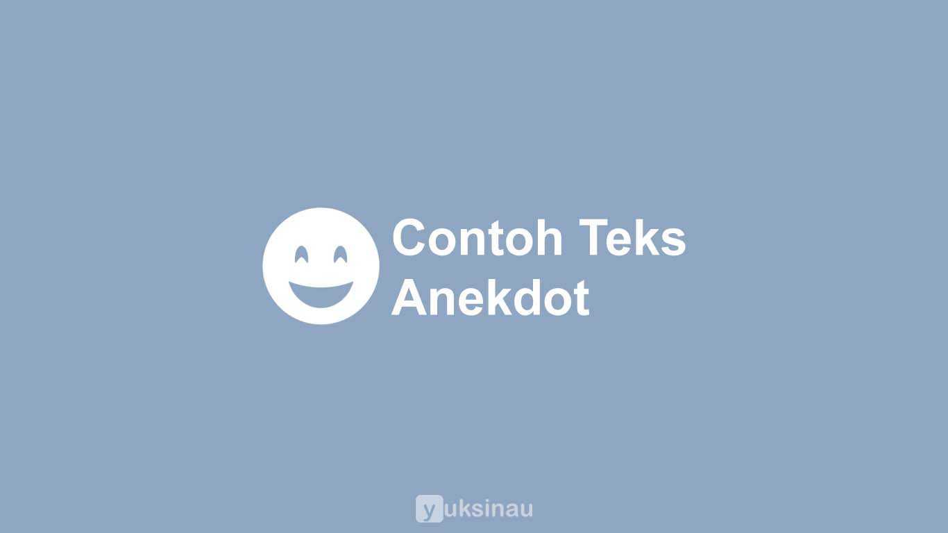 Contoh Teks Anekdot