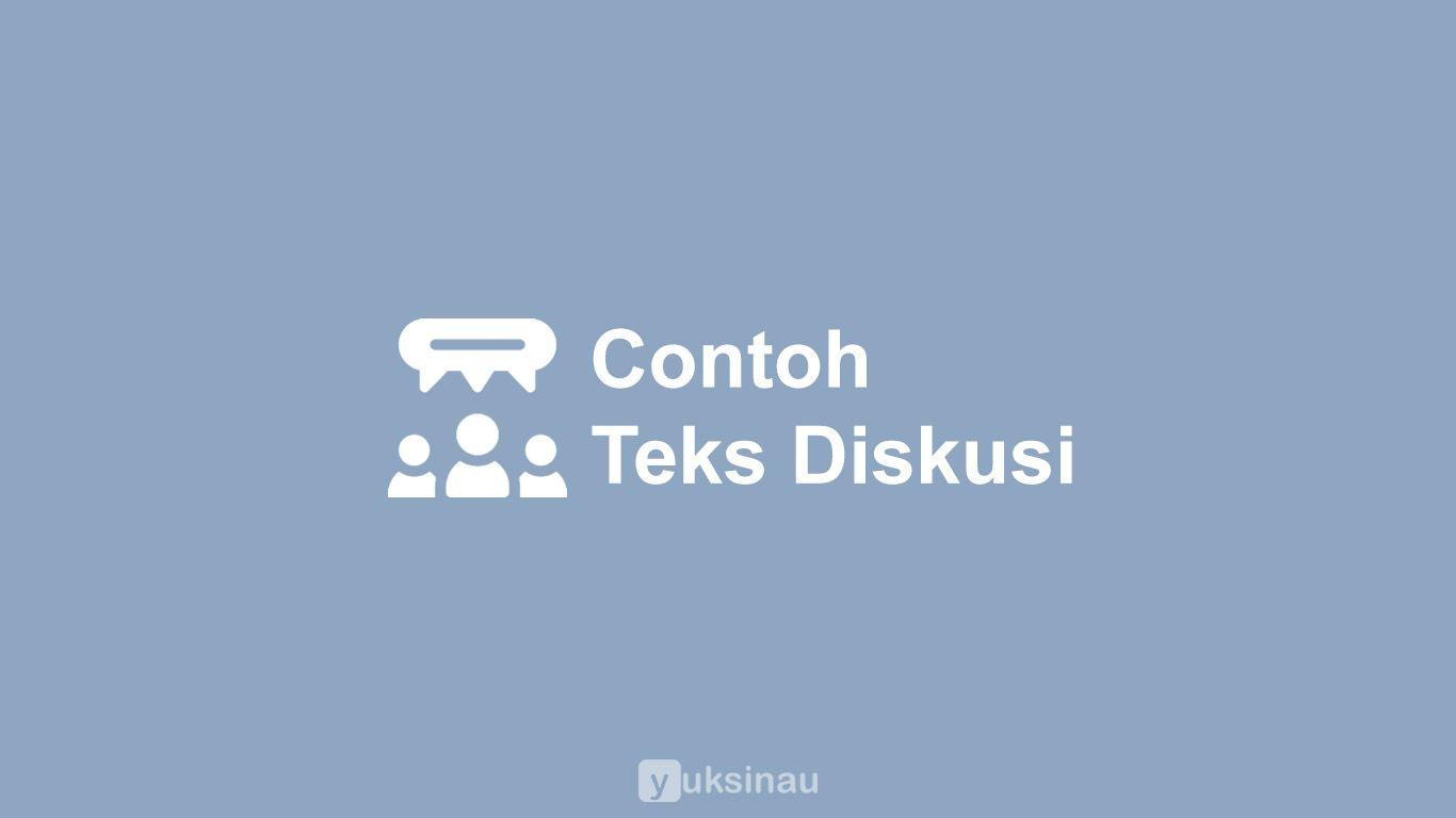 Contoh Teks Diskusi Singkat