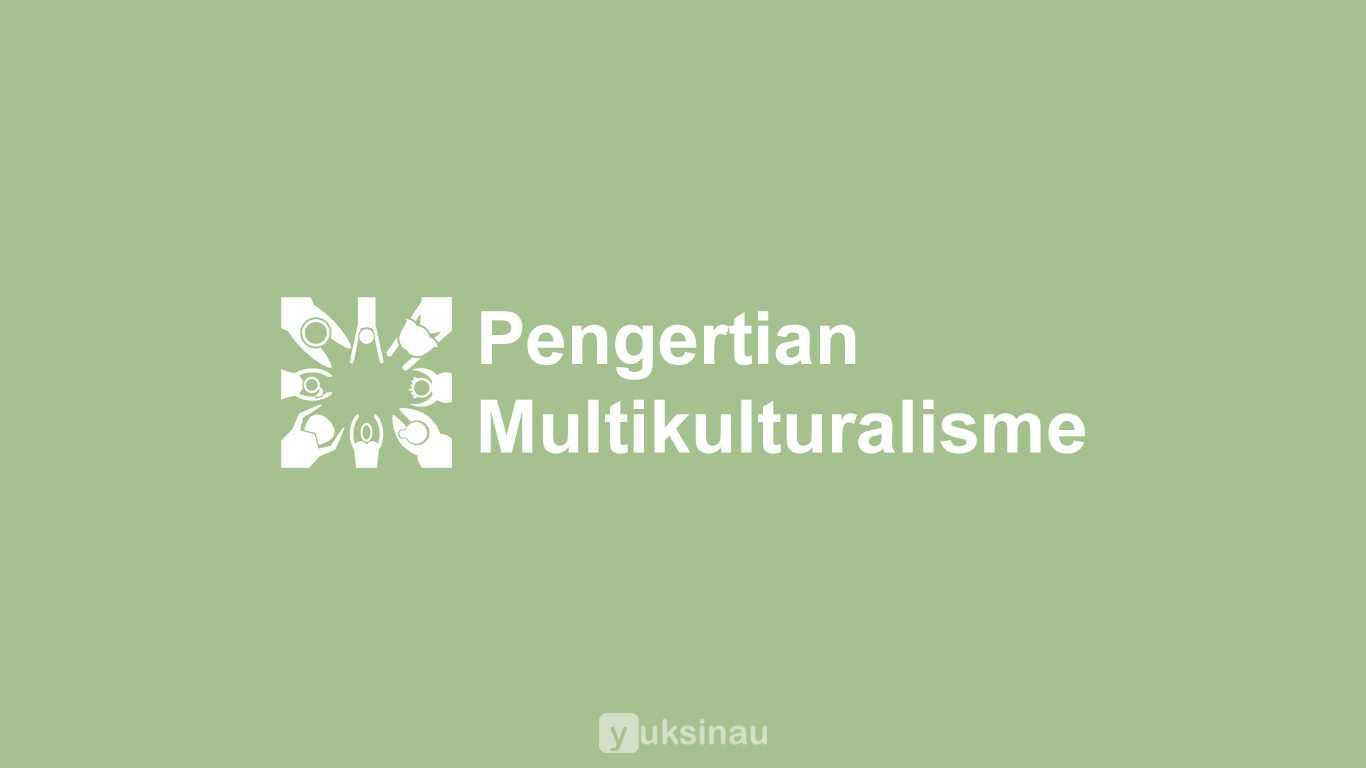 Pengertian Multikulturalisme