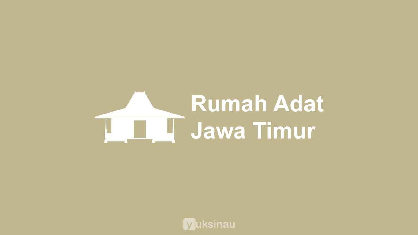 Rumah Adat Jawa Timur
