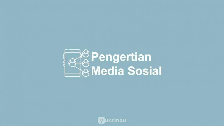Pengertian Media Sosial