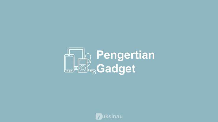 Pengertian Gadget